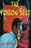 The Poison Belt and Other Stories, Sir Arthur Conan Doyle