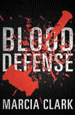 Blood Defense, Marcia Clark