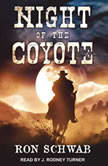 Night of the Coyote, Ron Schwab