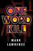 One Word Kill, Mark Lawrence