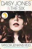 Daisy Jones & The Six A Novel, Taylor Jenkins Reid