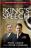 The King's Speech How One Man Saved the British Monarchy, Peter Conradi