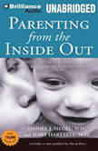 Parenting from the Inside Out How a Deeper Self-Understanding Can Help You Raise Children Who Thrive, Daniel J. Siegel, M.D.