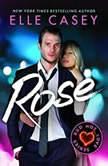 Rose, Elle Casey