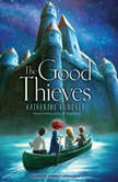 The Good Thieves, Katherine Rundell