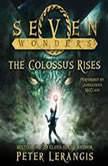 Seven Wonders Book 1: The Colossus Rises, Peter Lerangis