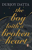 The Boy with a Broken Heart, Durjoy Datta