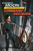 Command Decision, Elizabeth Moon