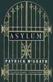 Asylum, Patrick McGrath
