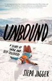 Unbound A Story of Snow and Self-Discovery, Steph Jagger