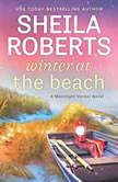 Winter at the Beach, Sheila Roberts