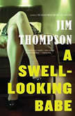 A Swell-Looking Babe, Jim Thompson