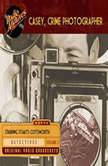 Casey, Crime Photographer, Volume 3, George Harmon Coxe