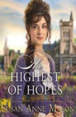 Highest of Hopes, The, Susan Anne Mason