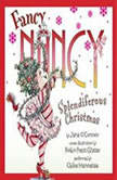 Fancy Nancy: Splendiferous Christmas, Jane O'Connor