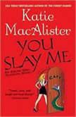You Slay Me, Katie MacAlister