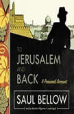 To Jerusalem and Back A Personal Account, Saul Bellow
