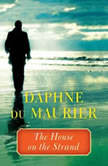 The House on the Strand, Daphne du Maurier