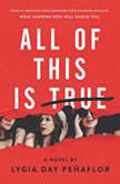 All of This Is True: A Novel, Lygia Day Penaflor