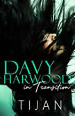 Davy Harwood in Transition: The Immortal Prophecy Book 2, Tijan