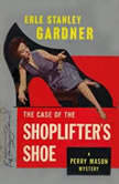 The Case of the Shoplifter's Shoe, Erle Stanley Gardner