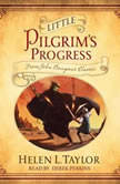 Little Pilgrim's Progress From John Bunyan's Classic, Helen L. Taylor