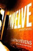 Twelve A Night Novel, Dustin Stevens
