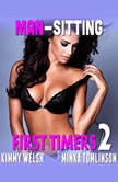 Man-Sitting : First Timers 2 (First Time Erotica Age Gap Erotica Alpha Male Erotica), Kimmy Welsh