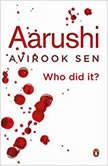 Aarushi Who did it?, Avirook Sen