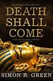 Death Shall Come, Simon R. Green