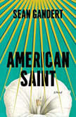 American Saint A Novel, Sean Gandert