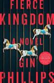 Fierce Kingdom, Gin Phillips