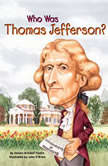 Who Was Thomas Jefferson?, Dennis Brindell Fradin