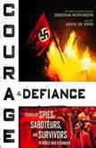 Courage & Defiance: Stories of Spies, Saboteurs, and Survivors in World War II Denmark, Deborah Hopkinson