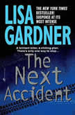 The Next Accident An FBI Profiler Novel, Lisa Gardner