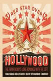 Red Star over Hollywood The Film Colonys Long Romance with the Left, Ronald Radosh and Allis Radosh