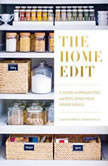 The Home Edit A Guide to Organizing and Realizing Your House Goals, Clea Shearer