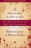 An Hour to Live, an Hour to Love The True Story of the Best Gift Ever Given, Kristine Carlson