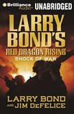 Larry Bond's Red Dragon Rising: Shock of War, Larry Bond
