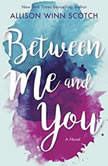 Between Me and You, Allison Winn Scotch