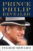 Prince Philip Revealed, Ingrid Seward