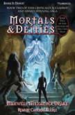 Mortals and Deities, Maxwell Alexander Drake