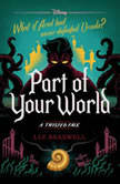 Part of Your World A Twisted Tale, Liz Braswell