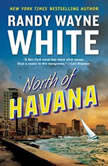 North of Havana, Randy Wayne White
