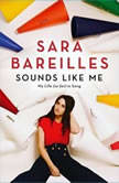 Sounds Like Me My Life (So Far) in Song, Sara Bareilles