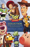 The Toy Story Collection Toy Story, Toy Story 2, and Toy Story 3, Disney Press