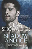 Shadow and Ice (Gods of War), Gena Showalter