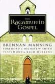 The Ragamuffin Gospel, Brennan Manning