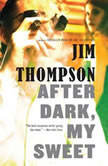 After Dark, My Sweet, Jim Thompson