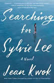 Searching for Sylvie Lee A Novel, Jean Kwok